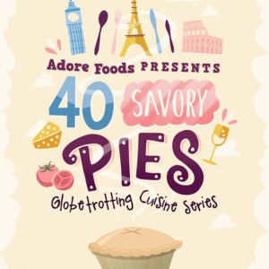 40 Savory Pies Cookbook